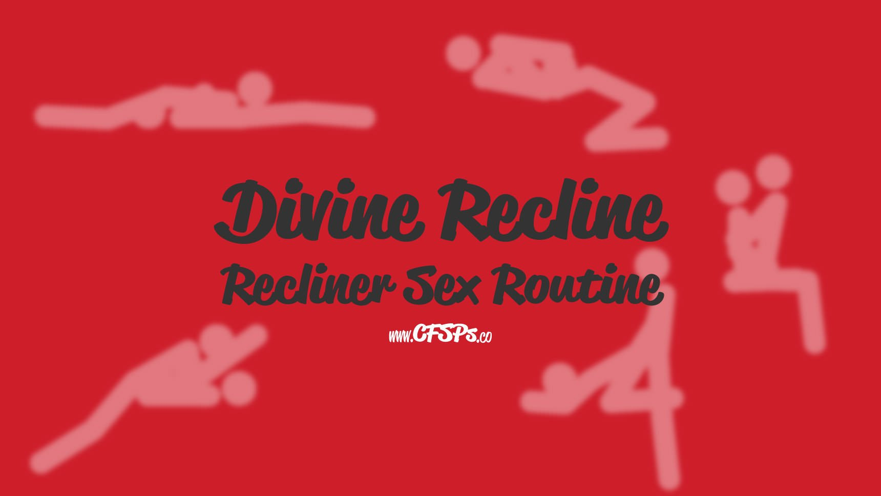 Divine Recline Recliner Sex Routine