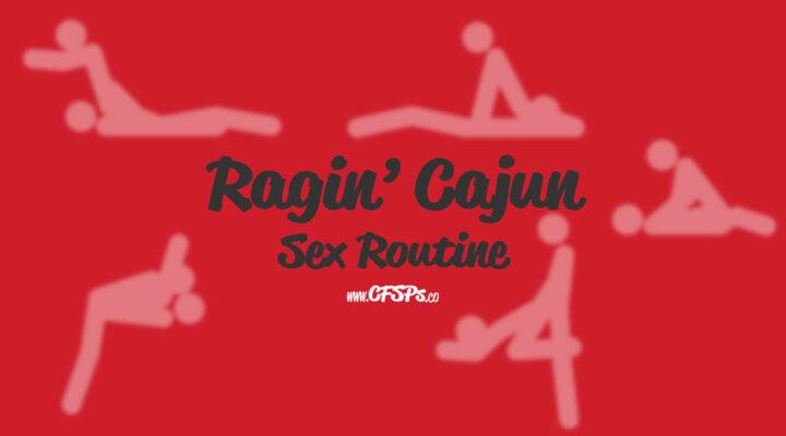 Ragin Cajun Sex Routine